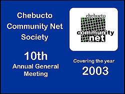 [Graphic: Chebucto Community Net 10th AGM.]